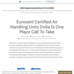 Eurovent Certified Air Handling Units India Is One Major Call To Take