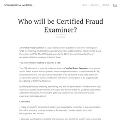Who will be Certified Fraud Examiner?