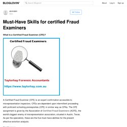 Must-Have Skills for certified Fraud Examiners