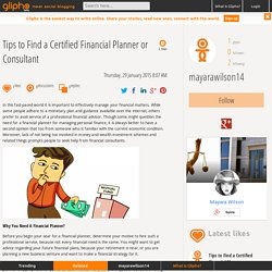 Tips to Find a Certified Financial Planner or Consultant