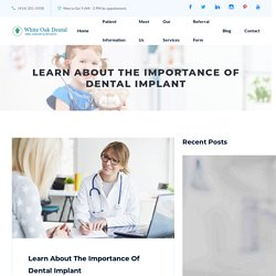 Learn About The Importance Of Dental Implant