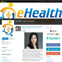 ehealth radio network » Blog Archive » Certified Nurse Injector Jane Scher RN BSN Discusses Lumecca IPL
