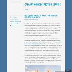 What Are The Benefits Of Hiring A Certified Home Inspector In Calgary?