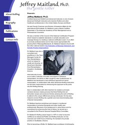Jeffrey Maitland, PhD. Certified Advanced Rolfer and Rolfing Instructor : Biography