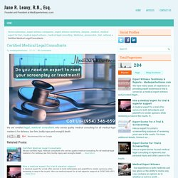 Certified Medical Legal Consultants ~ Jane R. Leavy, R.N., Esq.