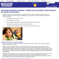 Certified Pediatric Nurses: Caring for Children, from Infancy to Young Adulthood