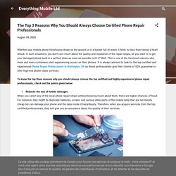 The Top 3 Reasons Why You Should Always Choose Certified Phone Repair Professionals