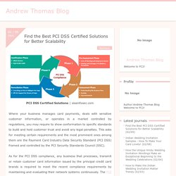 Find the Best PCI DSS Certified Solutions for Better Scalability - Andrew Thomas Blog