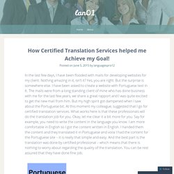 How Certified Translation Services helped me Achieve my Goal!