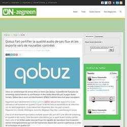Qobuz fait certifier la qualité audio de ses flux et les exporte vers de nouvelles contrées