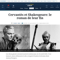 Cervantès et Shakespeare: le roman de leur fin
