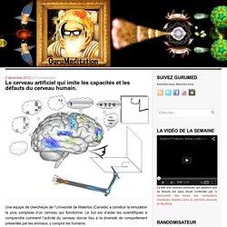 Le cerveau artificiel qui imite les capacités et les défauts du cerveau humain.