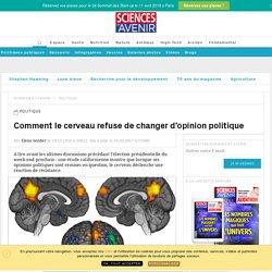 Le cerveau refuse de changer d'opinion politique