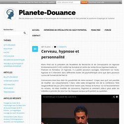 Cerveau, hypnose et personnalité - Planète-Douance Planète-Douance