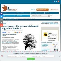 Le cerveau et la neuro-pédagogie digitale - Partie I