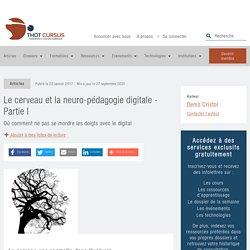 Le cerveau et la neuro-pédagogie digitale - Partie I - Thot Cursus