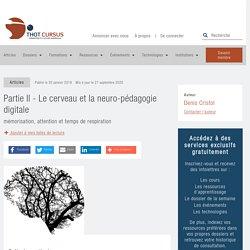 Partie II - Le cerveau et la neuro-pédagogie digitale - Thot Cursus