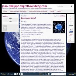Le cerveau social - jean-philippe.abgrall.overblog.com