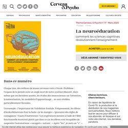 Thema Cerveau & Psycho n°17 - mars 2020 - La neuroéducation