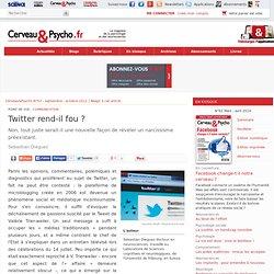Twitter rend-il fou ?