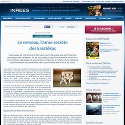 24/08/12 Le cerveau, l'arme secrète des karatékas