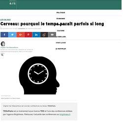 Virginie Van Wassenhove: Cerveau: pourquoi le temps paraît parfois si long