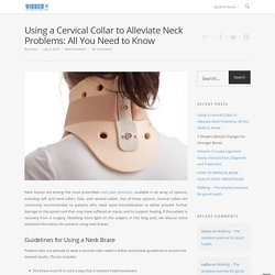All You Need to Know about a Cervical Collar to Alleviate Neck Problems