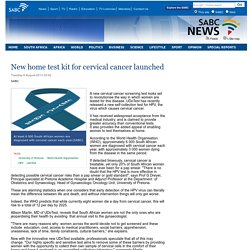 New home test kit for cervical cancer launched:Tuesday 6 August 2013