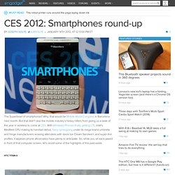 CES 2012: Smartphones round-up -- Engadget