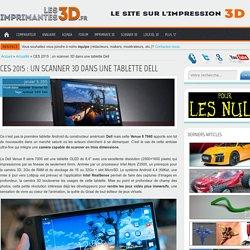 CES 2015 : un scanner 3D dans une tablette Dell