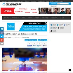 CES 2015: 4 start-up de l'impression 3D