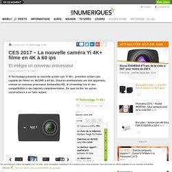 CES 2017 – La nouvelle caméra Yi 4K+ filme en 4K à 60 ips