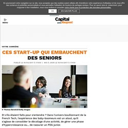 Ces start-up qui embauchent des seniors