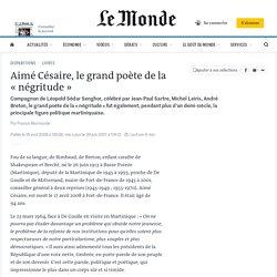 """Aimé Césaire, le grand poète de la """"négritude"""""""