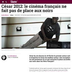 Le Cinéma français ne fait pas de place aux Noirs