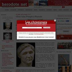 6 juin 48 av J.-C. - César vainc Pompée à Pharsale