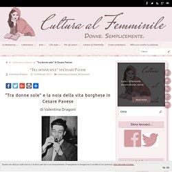 """""""Tra donne sole"""" di Cesare Pavese - Cultura al Femminile"""