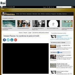 Cesare Pavese: ho condiviso le pene di molti