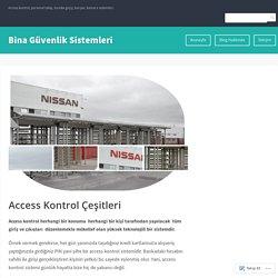 Access Kontrol Çeşitleri – Bina Güvenlik Sistemleri
