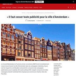 """""""Il faut cesser toute publicité pour la ville d'Amsterdam"""""""