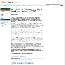 Les cessions d'aéroports doivent servir aux transports /TDIE