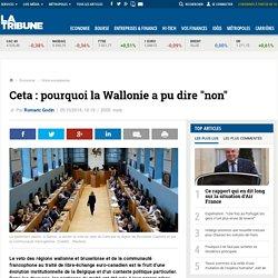 """Ceta : pourquoi la Wallonie a pu dire """"non"""""""