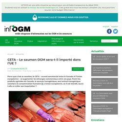 CETA – Le saumon OGM sera-t-il importé dans l'UE ?