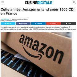 Cette année, Amazon entend créer 1500 CDI en France