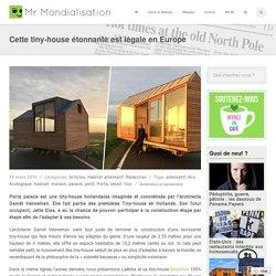 Cette tiny-house étonnante est légale en Europe