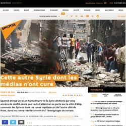 Cette autre Syrie dont les médias n'ont cure