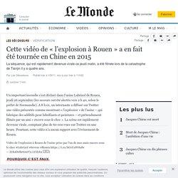 Fake news : Cette vidéo de «l'explosion à Rouen» (26-09) a en fait été tournée en Chine en2015