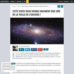 Cette vidéo vous donne vraiment une idée de la taille de l'univers !