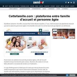 Cettefamille.com : plateforme entre famille d'accueil et personne âgée - 24/10/16