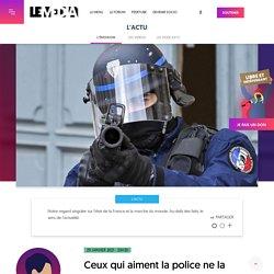 29 jan. 2021 Ceux qui aiment la police ne la subissent pas